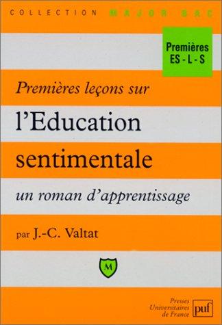 Premières leçons sur l'Education sentimentale, un roman d'apprentissage : Premières ES-L-S