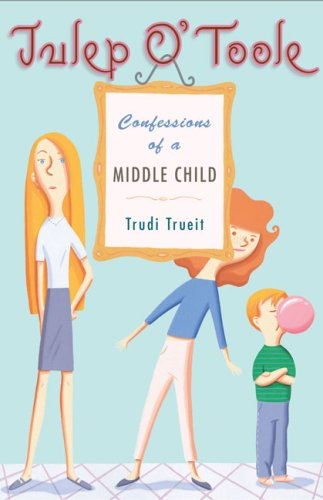 Julep O'Toole: Confessions of a Middle Child, Trudi Trueit