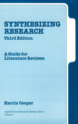 Synthesizing Research: A Guide for Literature Reviews (Applied Social Research Methods)