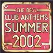 The Best Club Anthems Summer 2002