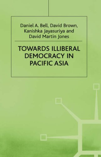 Towards Illiberal Democracy in Pacific Asia (St Antony's Series)
