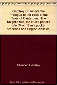 a comparison of the pardoners tale and the nuns priests tale by geoffrey chaucer Comparing and contrasting the friar's tale and the summoner's tale   geoffrey chaucer, whose canterbury tales shares many sources with various   the pardoners tale and the nun's priest's tale, both from chaucer's the.