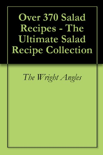 Over 370 Salad Recipes - The Ultimate Salad Recipe Collection