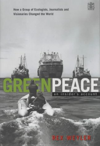 greenpeace-the-inside-story-how-a-group-of-ecologists-jounalists-and-visionaries-changed-the-world