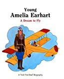 Young Amelia Earhart: A Dream to Fly (Troll First-Start Biography)