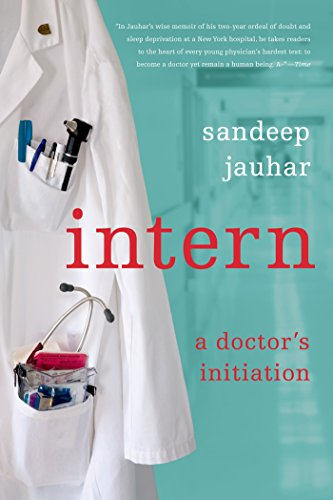 Intern: A Doctor's Initiation