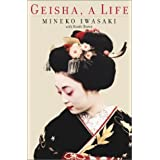 Geisha : A Life ~ Mineko Iwasaki
