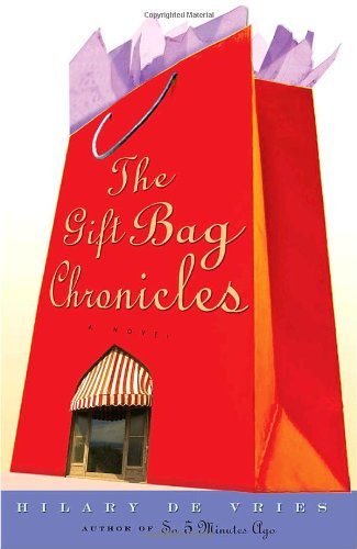 The Gift Bag Chronicles: A Novel