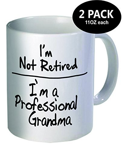Pack of 2 - I'm not retired. I'm a professional grandma - 11OZ ceramic coffee mugs - Best funny and inspirational gift