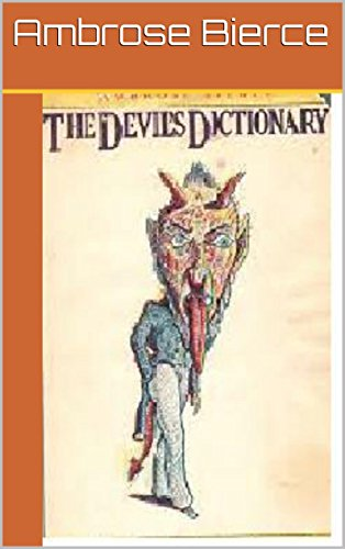 Ambrose Bierce - The Devil's Dictionary(Annotated) (English Edition)