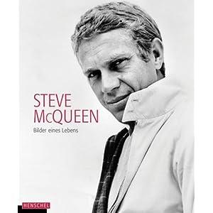 Steve McQueen: Bilder eines Lebens. Mit einem biografischen Essay von Axelle Emden