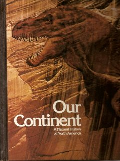 Our Continent (A Natural History of North America)