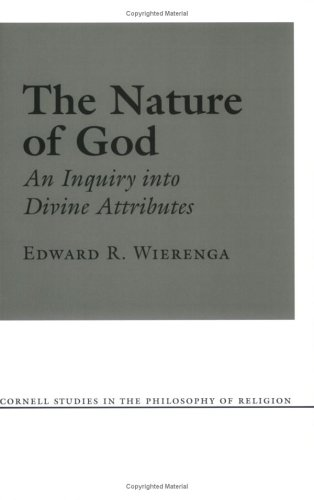 The Nature of God (Cornell Studies in the Philosophy of Religion)