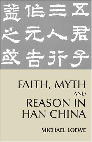 Faith, Myth and Reason in Han China