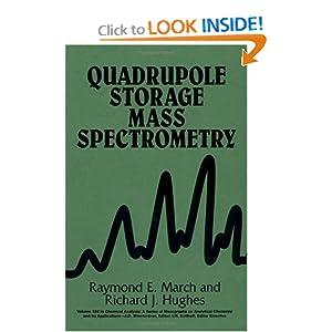 Quadrupole Storage Mass Spectrometry Raymond E. March and Richard J. Hughes