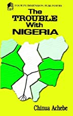Image result for The Real Trouble with Nigeria