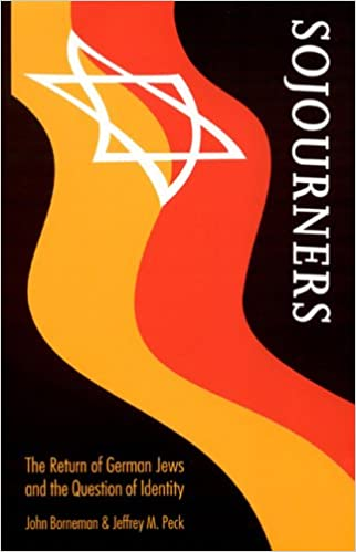 Sojourners: The Return of German Jews and the Question of Identity (Texts & Contexts) (Texts and Contexts)