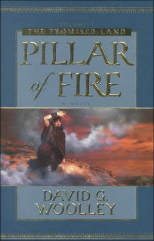 Pillar of Fire: A Historical Novel (Promised Land Series), DAVID G. WOOLLEY