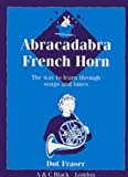 img - for French Horn: Pupil's Book: The Way to Learn Through Songs and Tunes (Abracadabra Brass,Abracadabra) book / textbook / text book
