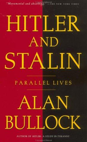 Hitler and Stalin : Parallel Lives, ALAN BULLOCK