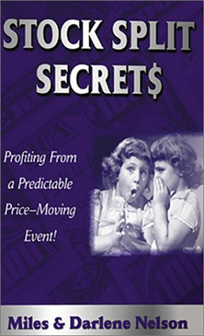 Stock Split Secret$: Profiting from a Powerful, Predictable, Price-Moving Event