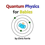 img - for Quantum Physics for Babies (Volume 1) book / textbook / text book