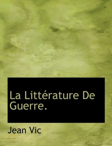 La Littérature De Guerre.
