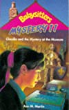 Claudia and the Mystery at the Museum (Babysitters Club Mysteries) (0590131915) by Ann M. Martin