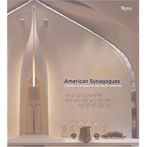 American Synagogues: A Century of Architecture and Jewish Community