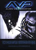 Avp - Alien Vs Predator: The Creature Effects of Adi
