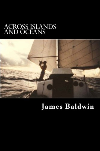 Across Islands and Oceans: A Journey Alone Around the World By Sail and By Foot