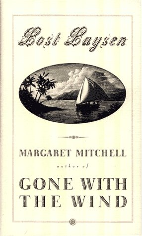 Lost Laysen, MARGARET MITCHELL
