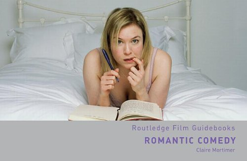 Romantic Comedy (Routledge Film Guidebooks)