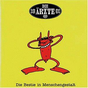 Die Ärzte - Bestie in Menschengestalt, Die - Zortam Music