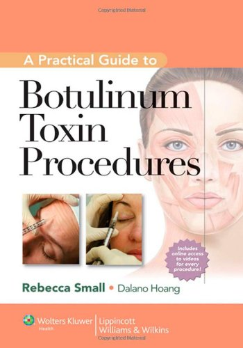 A Practical Guide to Botulinum Toxin Procedures (Cosmetic Procedures for Primary Care)From LWW