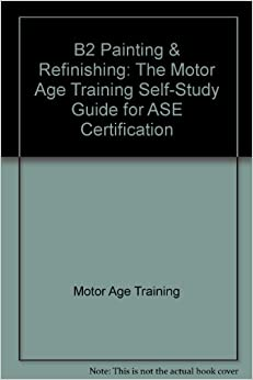B2 Painting Refinishing The Motor Age Training Self