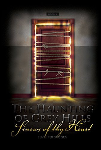 Sinews of Thy Heart #4 (Haunting of Grey Hills)