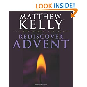 Rediscovering Advent Matthew Kelly