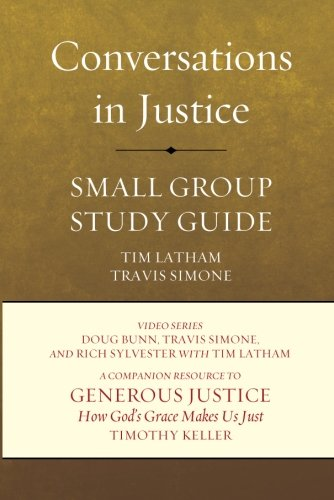 Conversations in Justice: A Small Group Companion Guide to Generous Justice, by Timothy Keller PDF