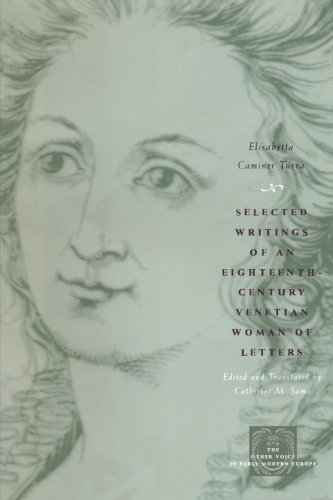 Selected Writings of an Eighteenth-Century Venetian Woman of Letters (The Other Voice in Early Modern Europe)