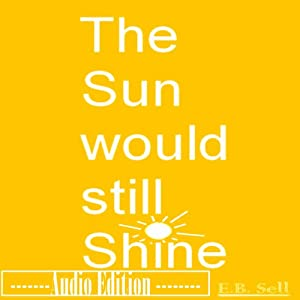 The Sun Would Still Shine Audiobook