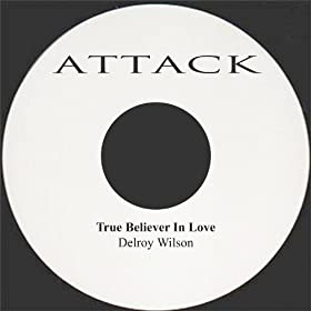 Delroy Wilson True Beliver In Love