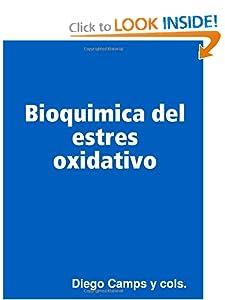 Bioquimica del estres oxidativo (Spanish Edition) Diego Camps