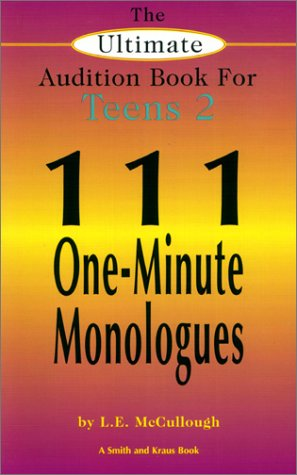 The Ultimate Audition Book for Teens 2: 111 One-Minute Monologues (Young Actors Series), L. E. McCullough
