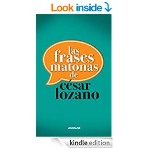 Amazon.com: Las frases matonas de César Lozano (Spanish Edition