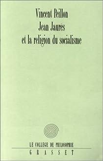Jean Jaur�s et la religion du socialisme par Peillon