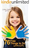 76 Free Things to Do with Kids: A Real Mom's Guide (English Edition)