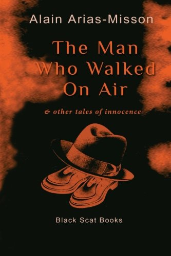The Man Who Walked On Air & Other Tales Of Innocence