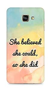 AMEZ she believed she could so she did Back Cover For Samsung Galaxy A7 (2016 EDITION)
