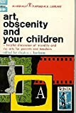img - for Art, Obscenity and Your Children book / textbook / text book